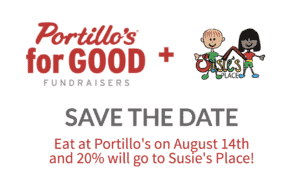 Eat at Portillo's on August 14th and 20% will go to Susie's Place!