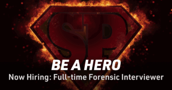 Now Hiring: Full-time Forensic Interviewer